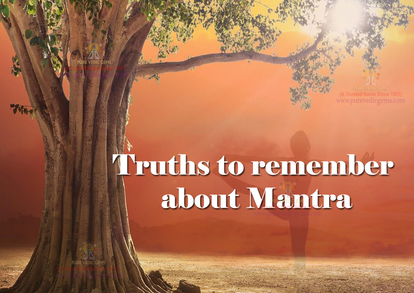 Truths to remember about Mantra